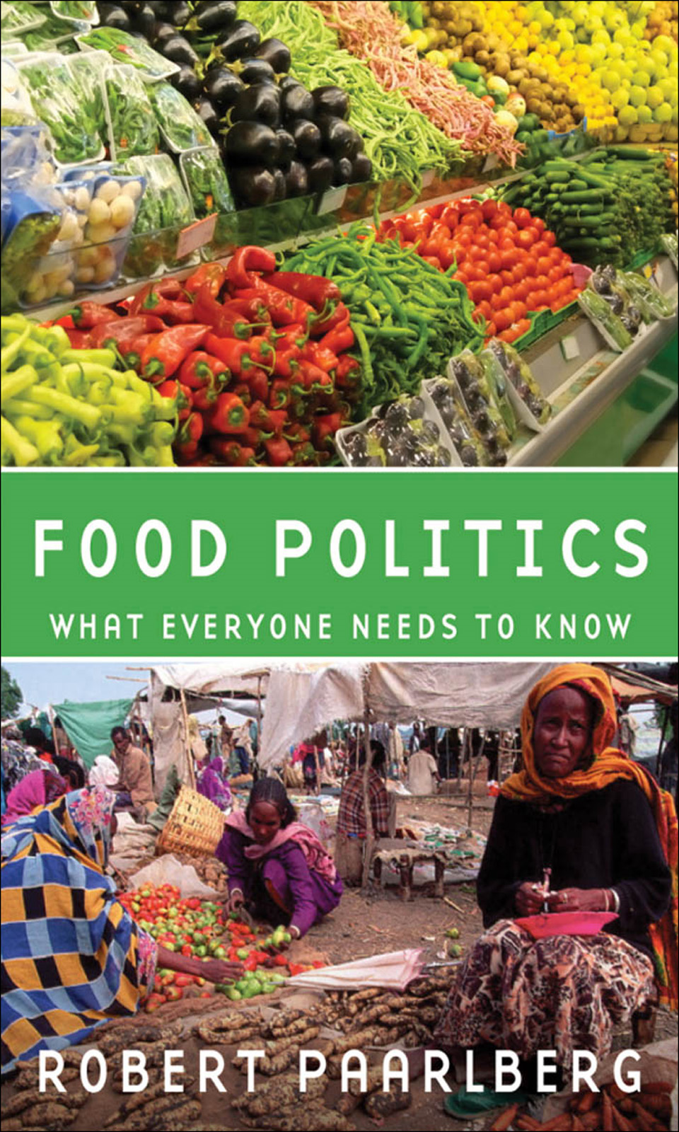Food Politics:What Everyone Needs to Know  By: Robert Paarlberg