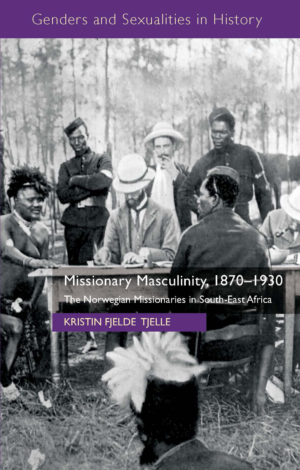 Missionary Masculinity,  1870-1930 The Norwegian Missionaries in South-East Africa