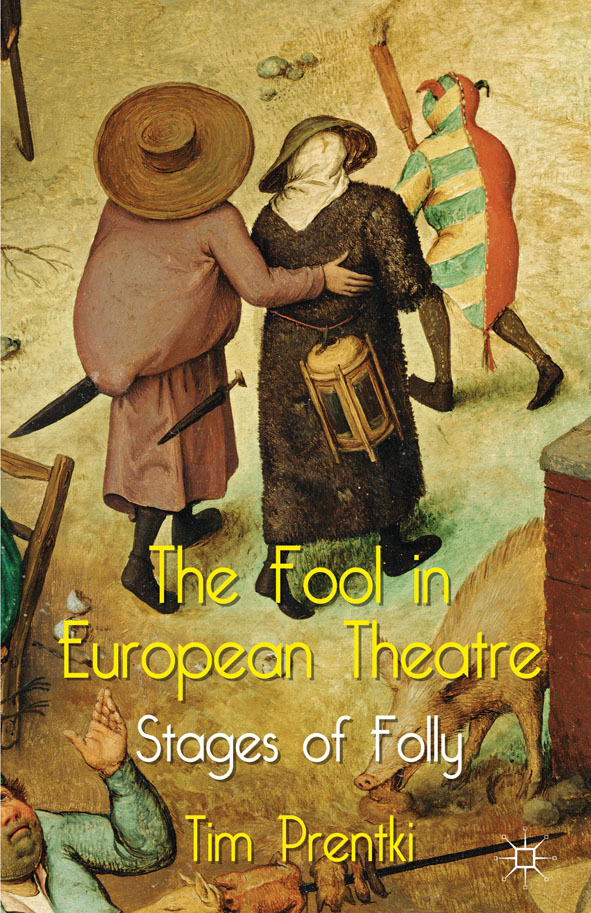 The Fool in European Theatre Stages of Folly