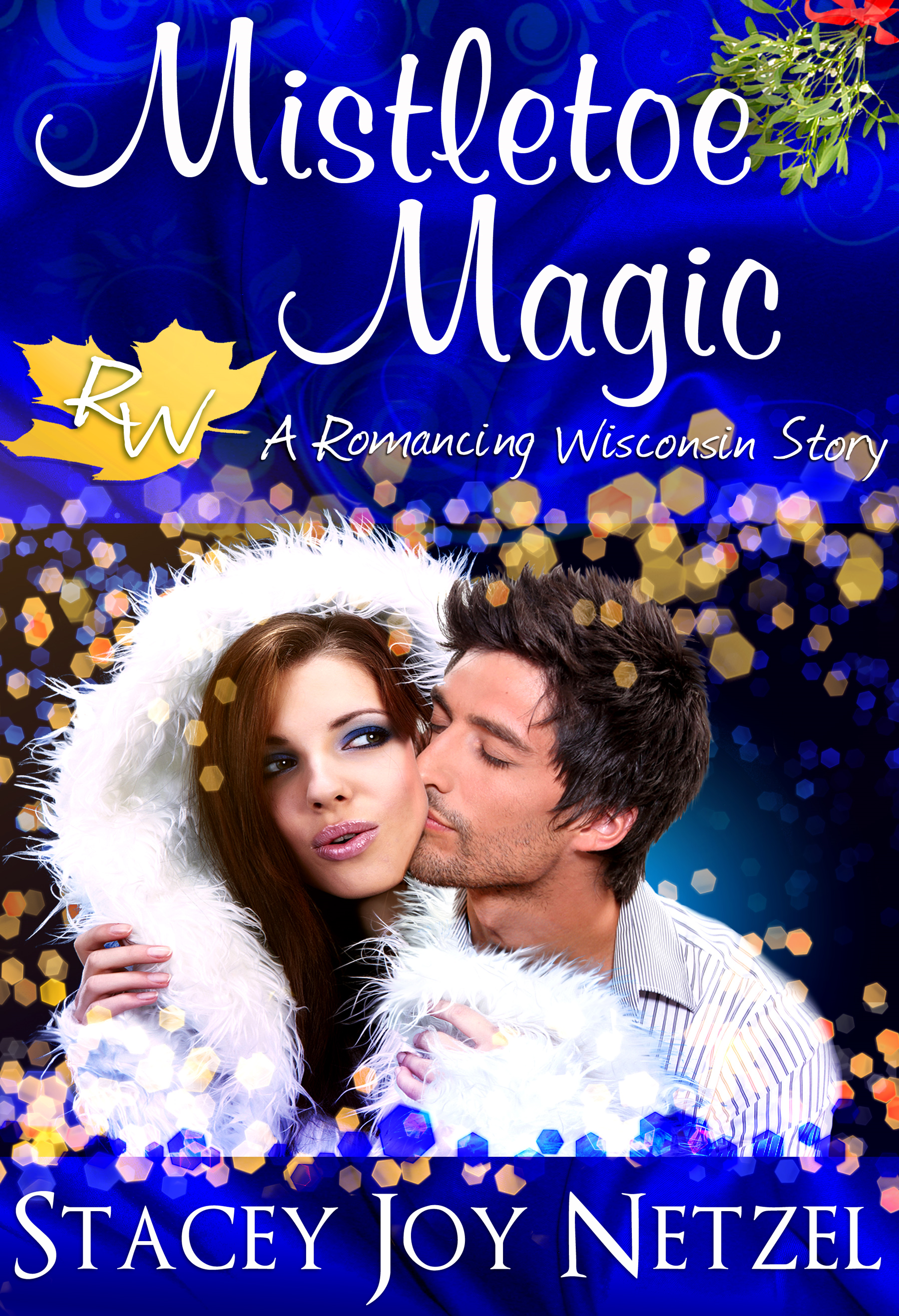 Mistletoe Magic (Romancing Wisconsin Series #2)
