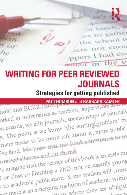 Writing for Peer Reviewed Journals By: Barbara Kamler,Pat Thomson