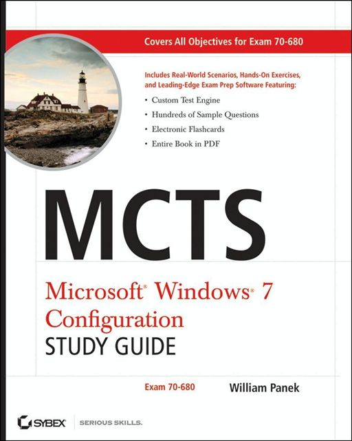 MCTS Windows 7 Configuration Study Guide By: William Panek