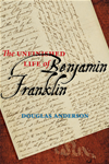 The Unfinished Life Of Benjamin Franklin