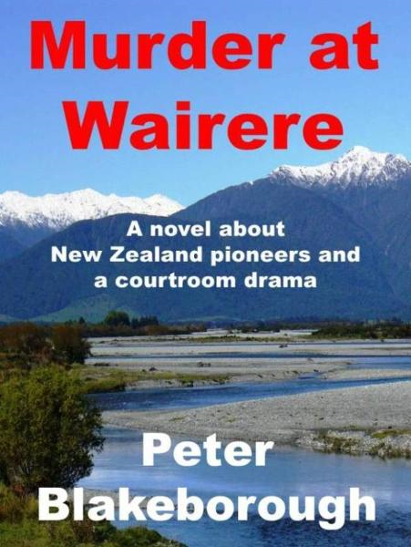 Murder at Wairere By: Peter Blakeborough