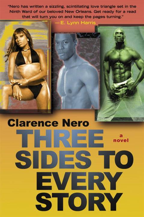 Three Sides to Every Story By: Clarence Nero