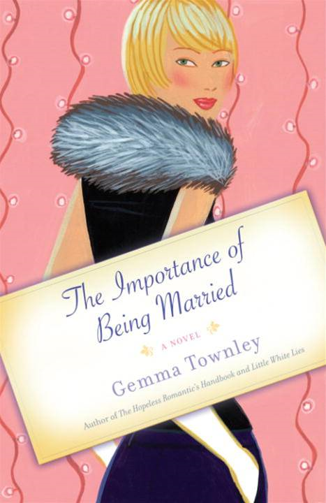 The Importance of Being Married By: Gemma Townley