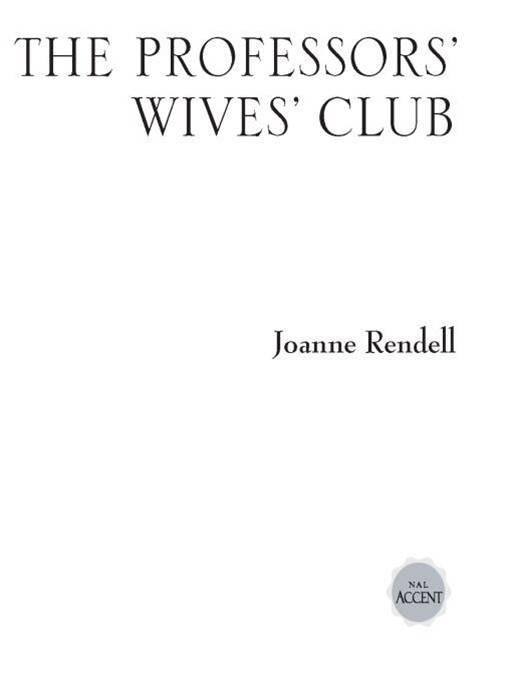 The Professors' Wives' Club By: Joanne Rendell