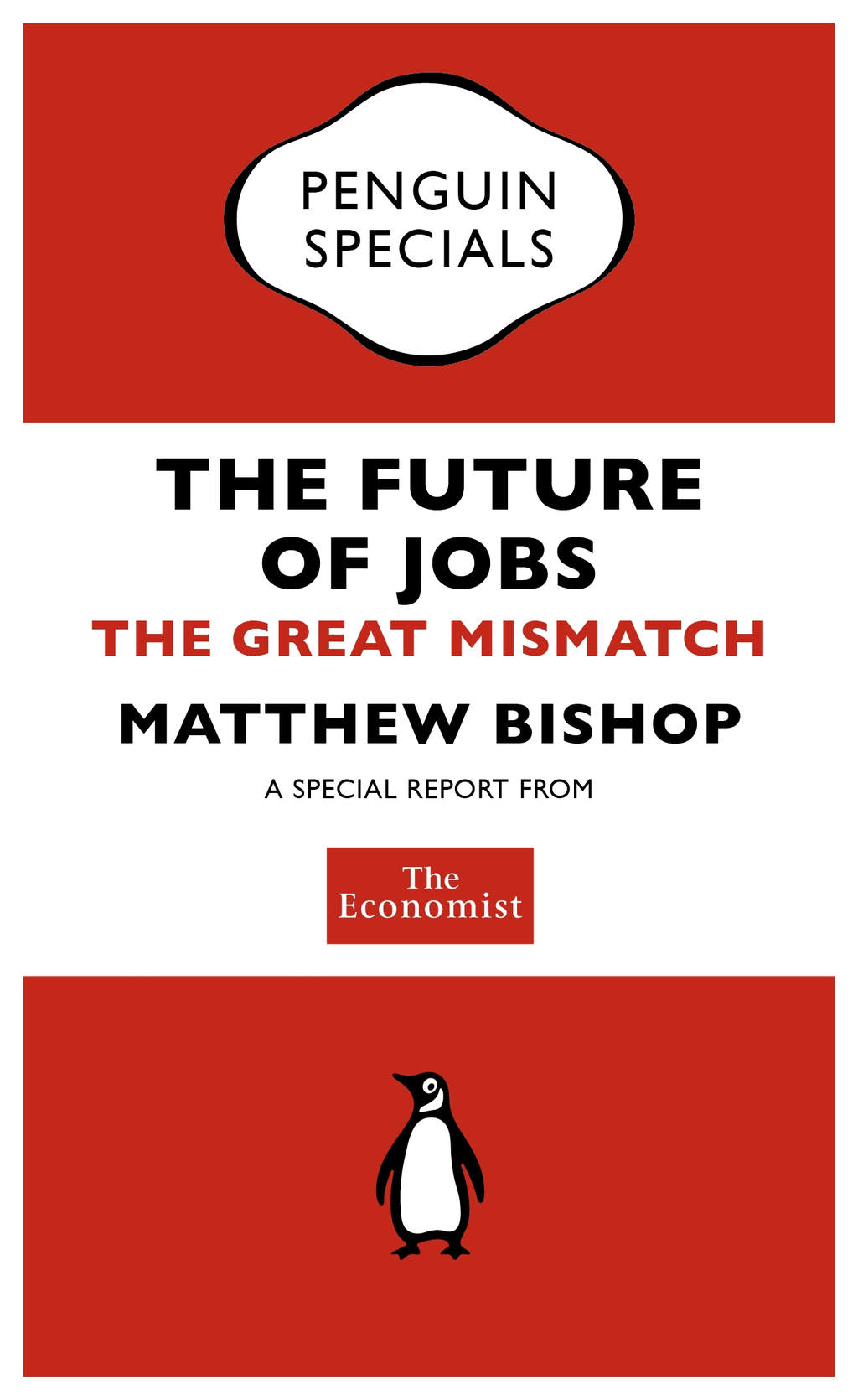 The Economist: The Future of Jobs (Penguin Specials) The Great Mismatch