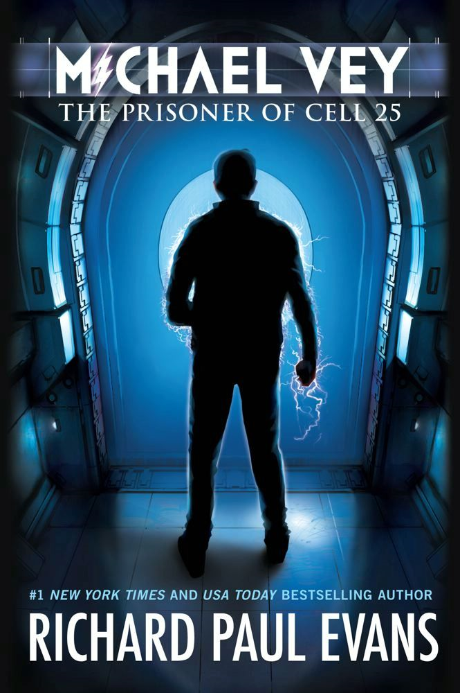 Michael Vey: The Prisoner of Cell 25 By: Richard Paul Evans