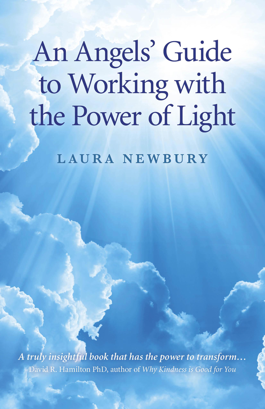 An Angels' Guide to Working with the Power of Light By: Laura Newbury