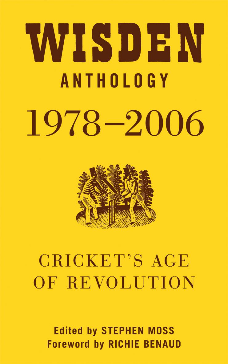 Wisden Anthology 1978-2006: Cricket's Age of Revolution