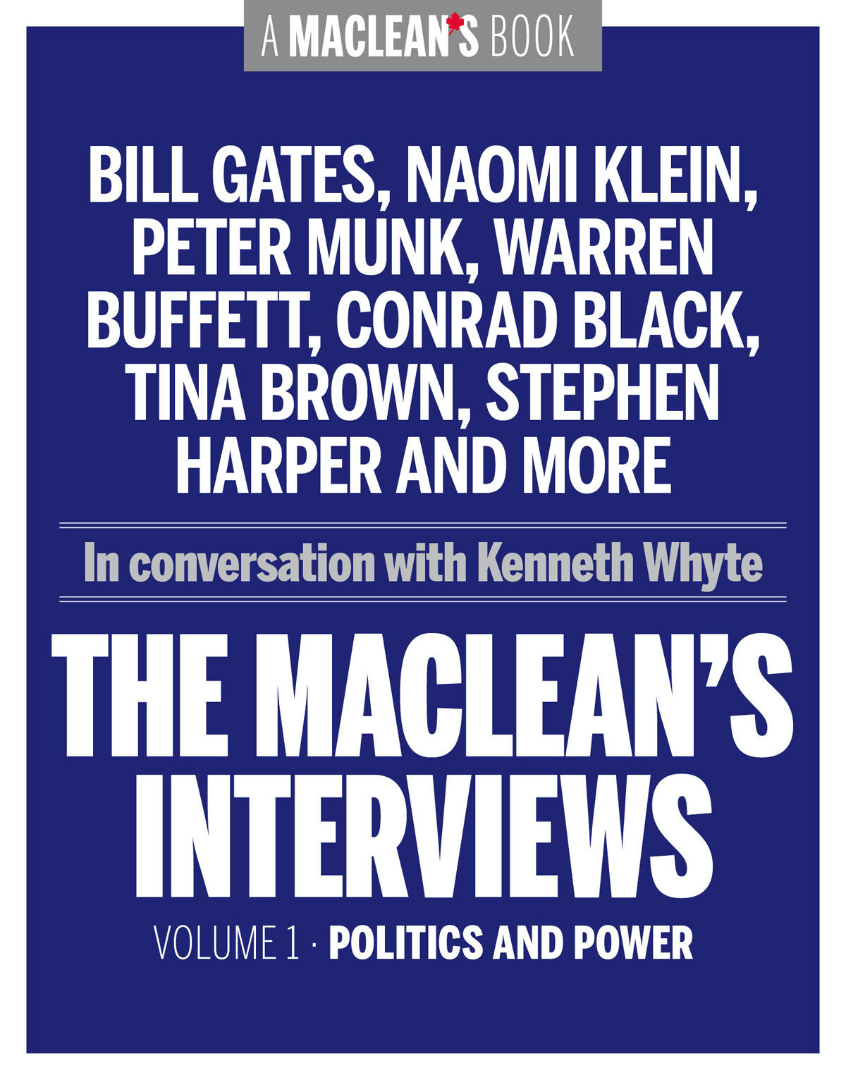 The Macleans Interviews, Volume 1: Politics and Power