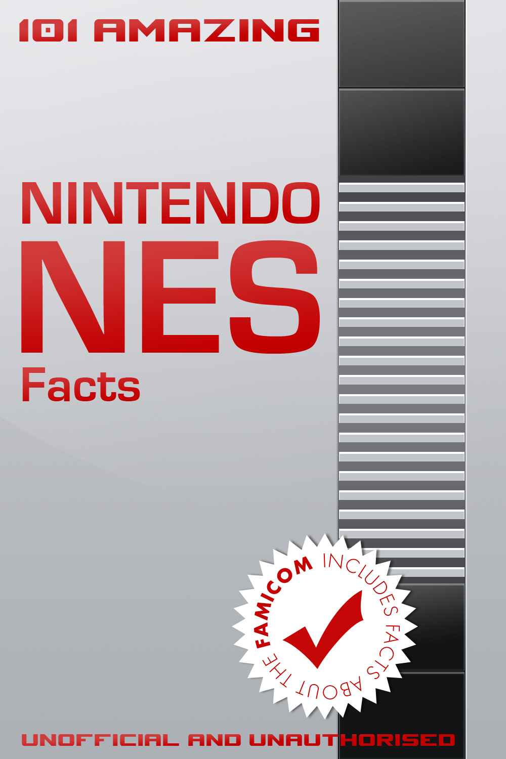 101 Amazing Nintendo NES Facts By: Jimmy Russell