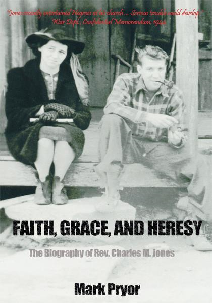 Faith, Grace and Heresy By: Mark Pryor