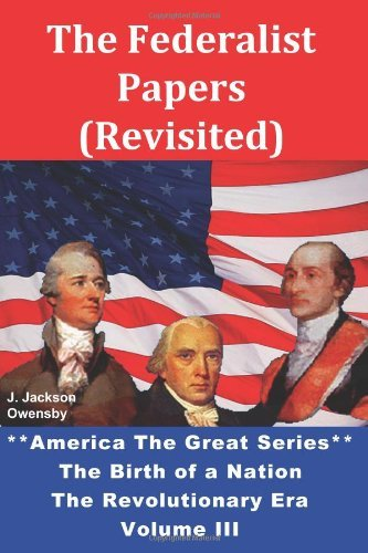 The Federalist Papers (Revisited)
