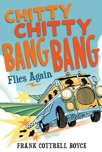 Chitty Chitty Bang Bang Flies Again By: Frank Cottrell Boyce