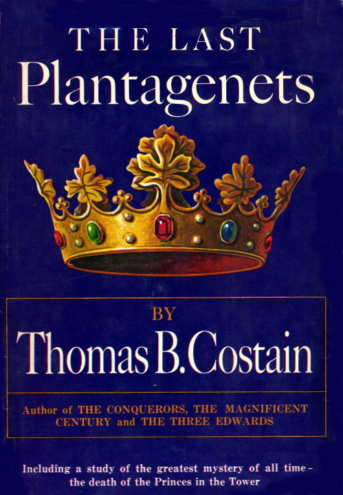 The Last Plantagenet By: Thomas B Costain