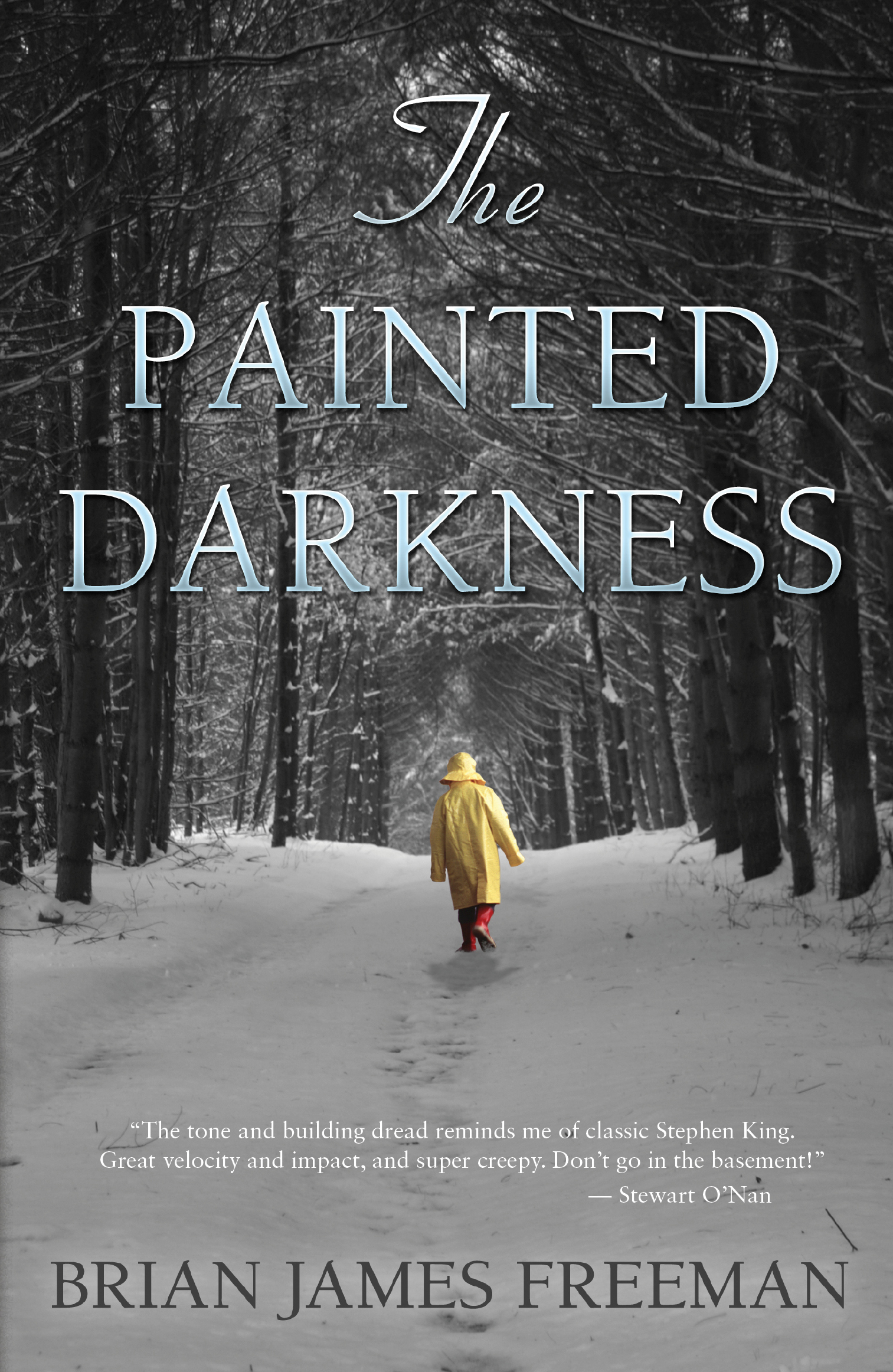 The Painted Darkness By: Brian James Freeman
