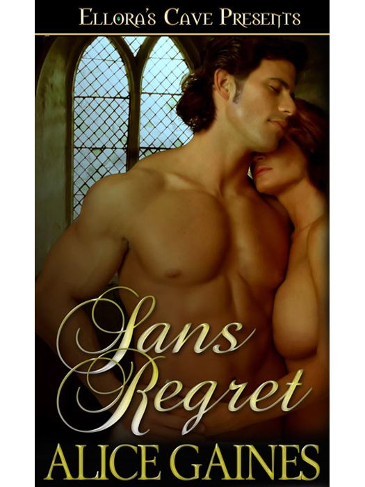 Sans Regret By: Alice Gaines