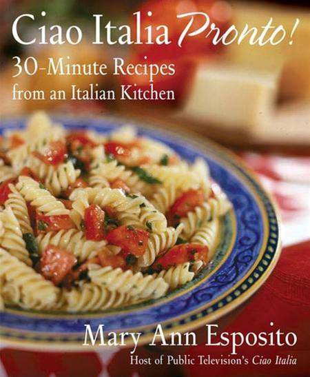 Ciao Italia Pronto! By: Mary Ann Esposito