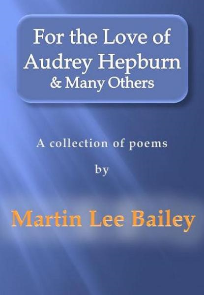 For the Love of Audrey Hepburn & Many Others: a collection of poems
