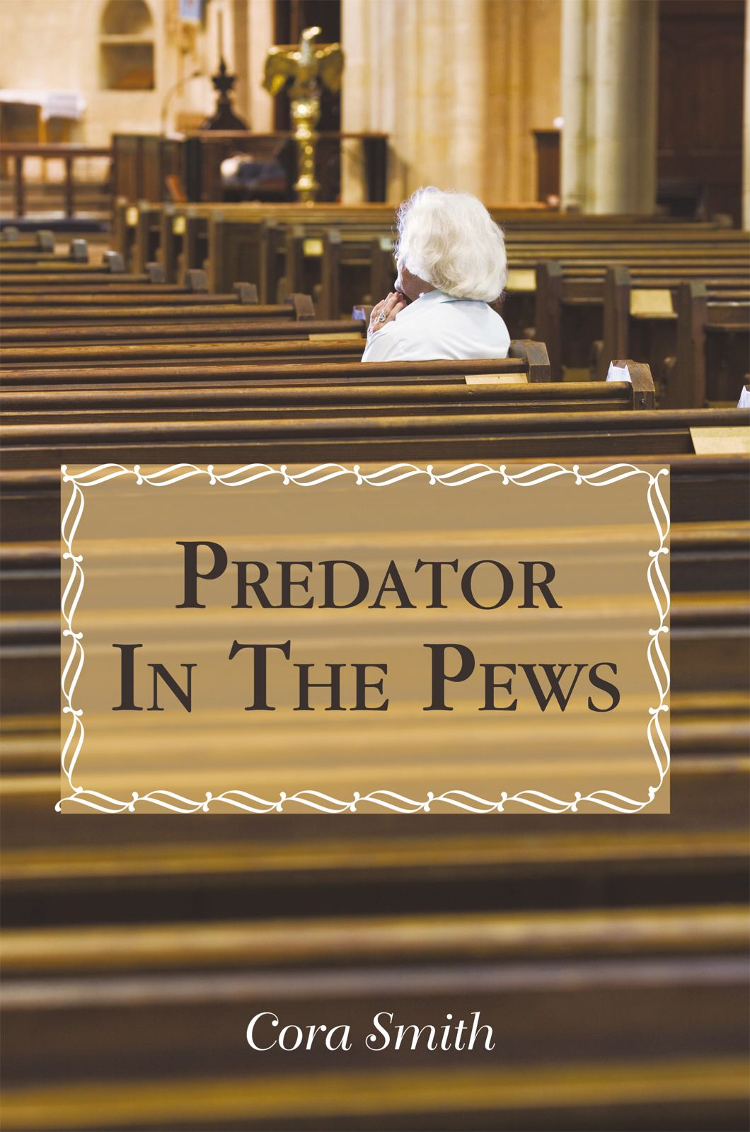 Predator In The Pews By: Cora Smith