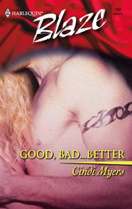 Good, Bad...Better By: Cindi Myers