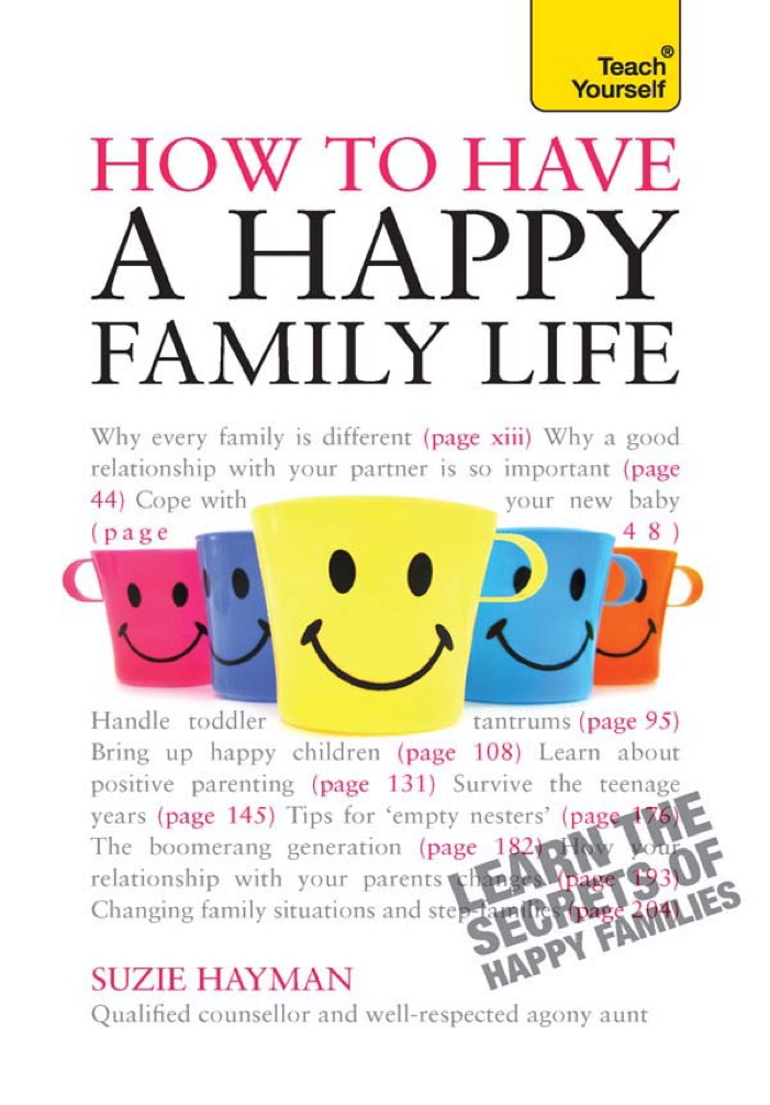 Have a Happy Family Life By: Suzie Hayman