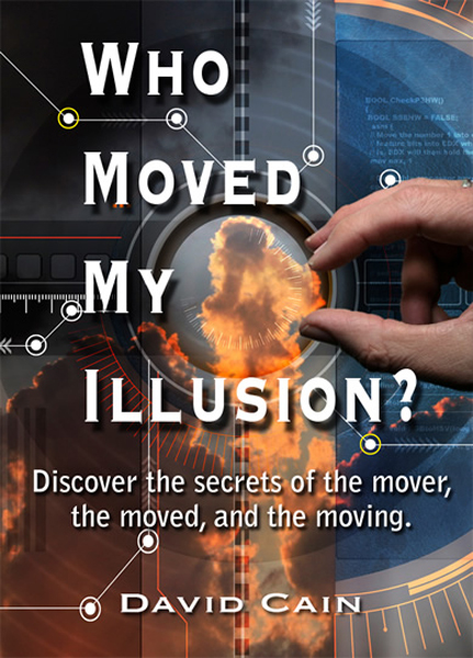 Who Moved My Illusion?: Discover the secrets of the mover, the moved, and the moving.