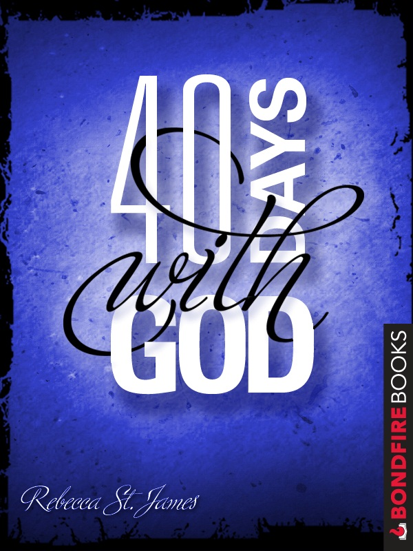 40 Days with God By: Rebecca St. James