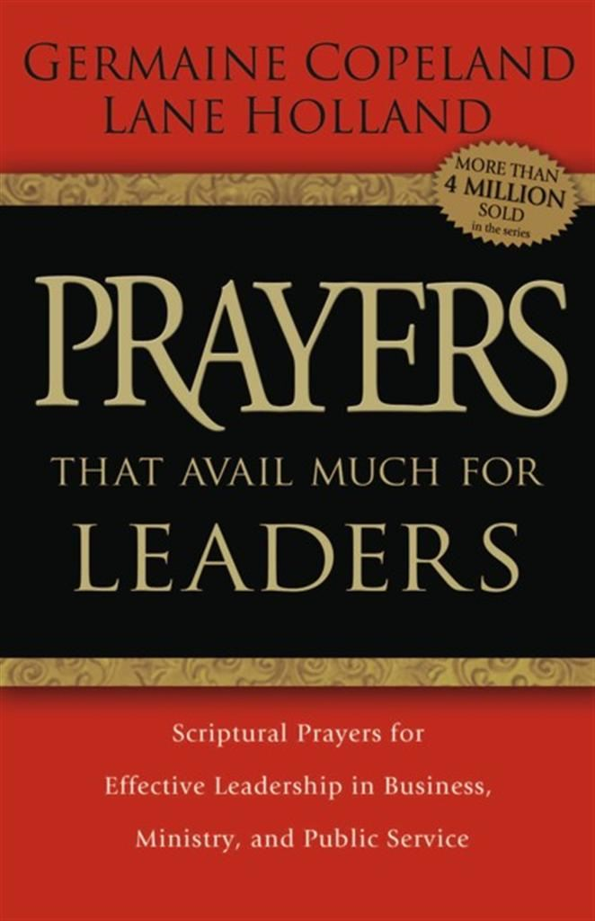 Prayers That Avail Much for Leaders By: Germaine Copeland