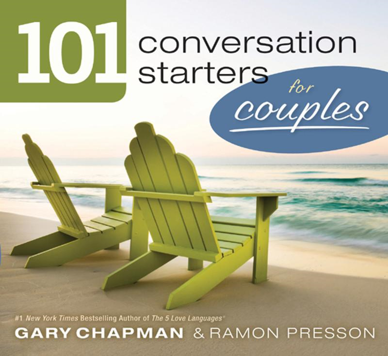 101 Conversation Starters for Couples By: Gary D Chapman,Ramon L. Presson