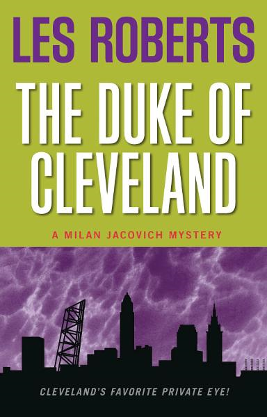 The Duke of Cleveland: A Milan Jacovich Mystery (#6)