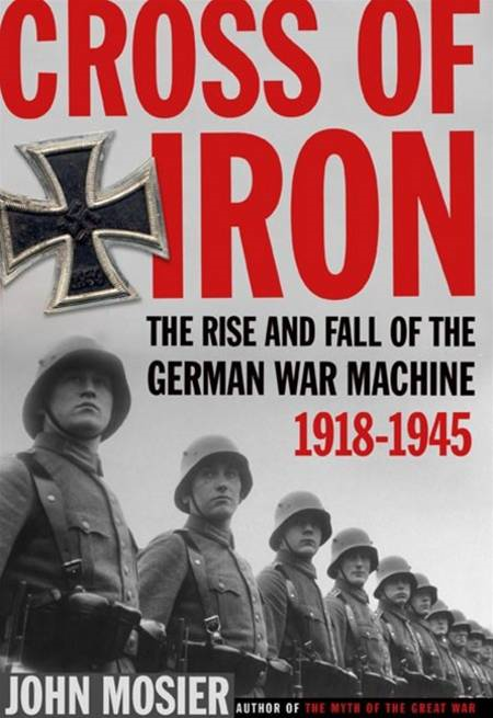Cross of Iron By: John Mosier