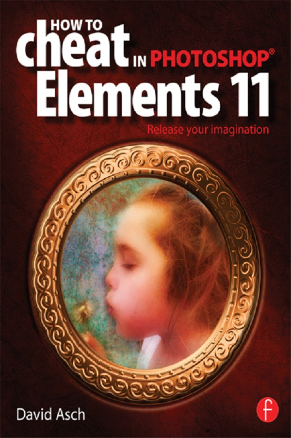 How To Cheat in Photoshop Elements 11 Release Your Imagination