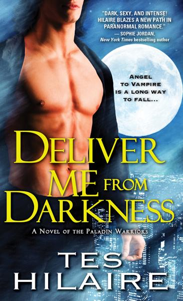 Deliver Me from Darkness By: Tes Hilaire