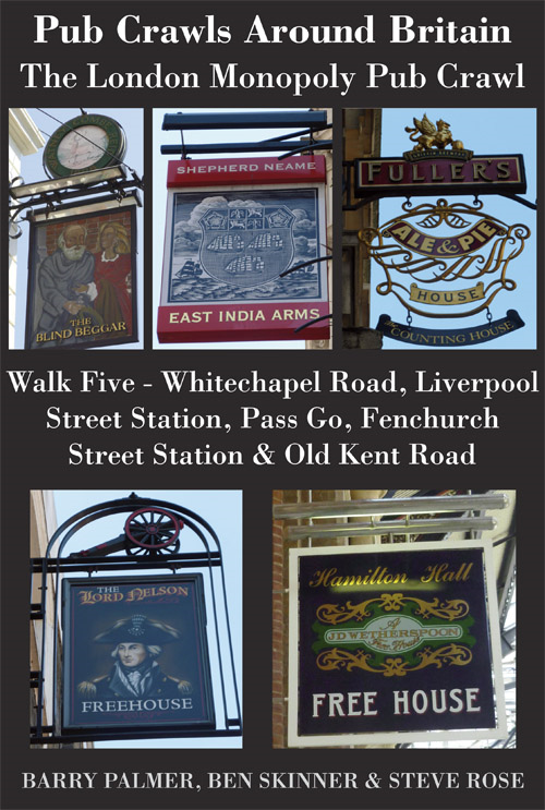 Pub Crawls Around Britain. The London Monopoly Pub Crawl. Walk Five  Whitechapel Road, Liverpool Street Station, Pass Go, Fenchurch Street Station & Old Kent Road