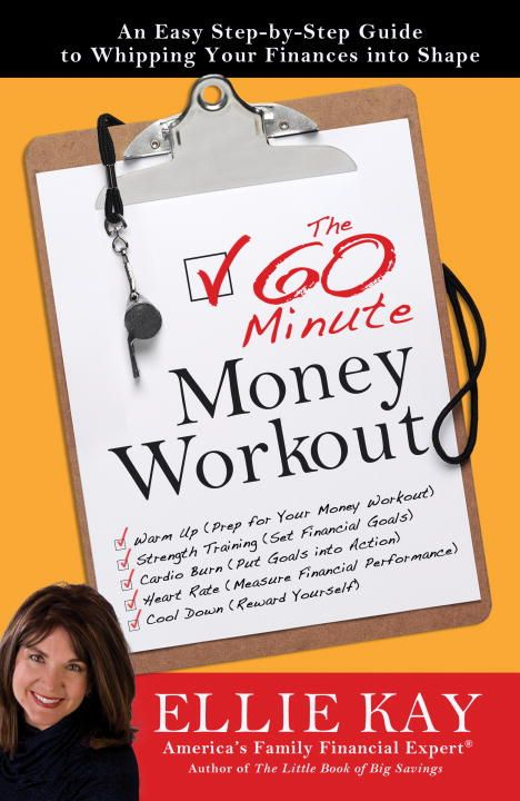 The 60-Minute Money Workout By: Ellie Kay