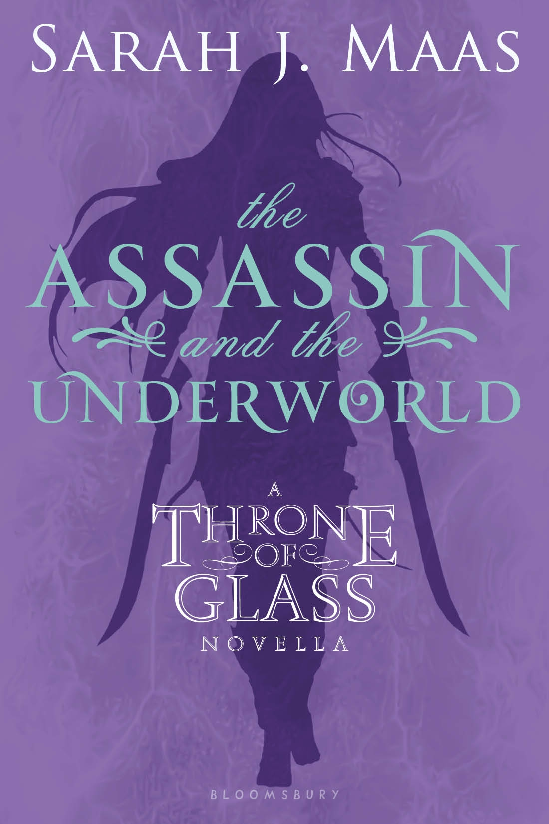 The Assassin and the Underworld By: Sarah J. Maas