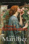 Flame Of Sevenwaters: A Sevenwaters Novel 6: