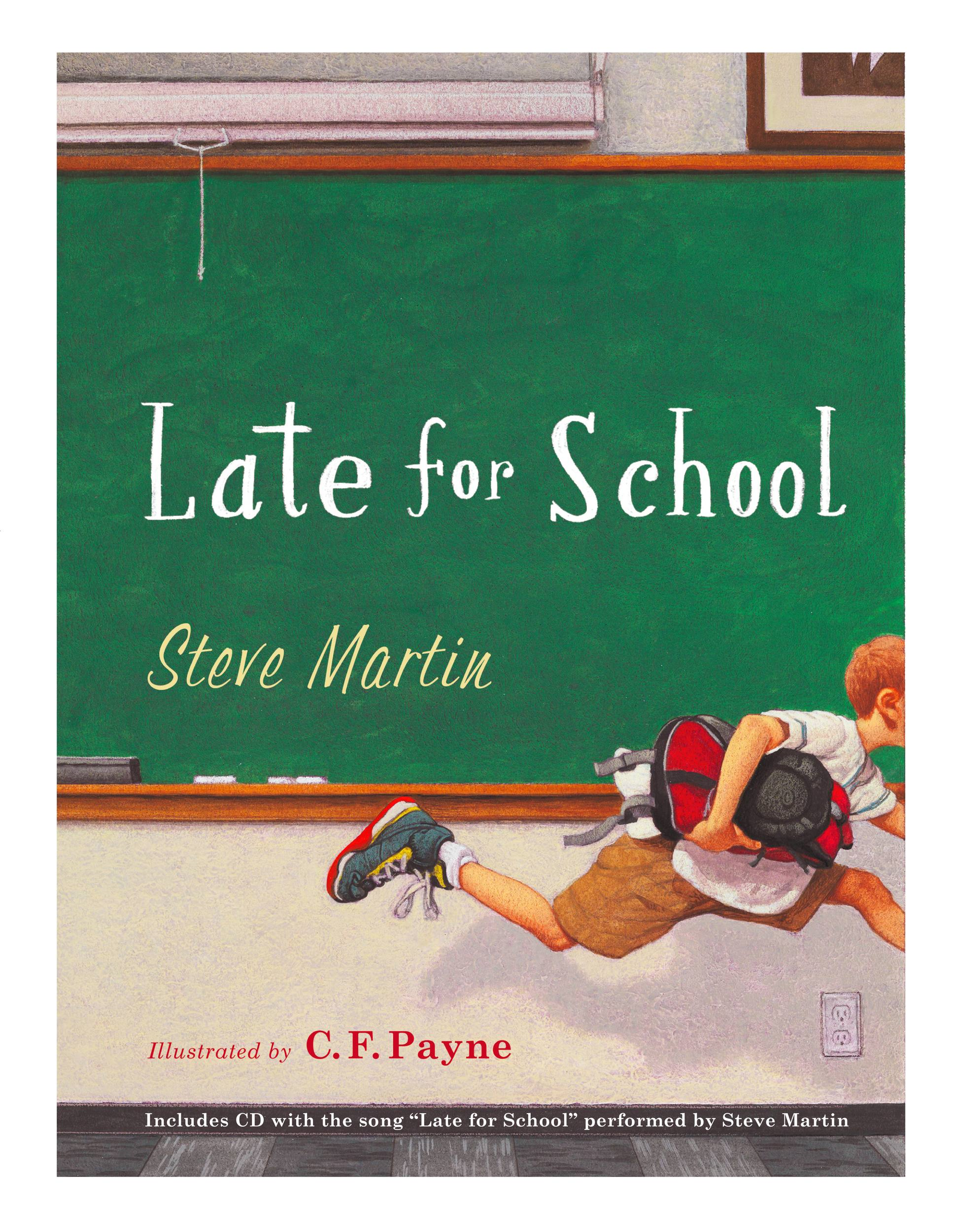 Late for School By: Steve Martin,C. F. Payne
