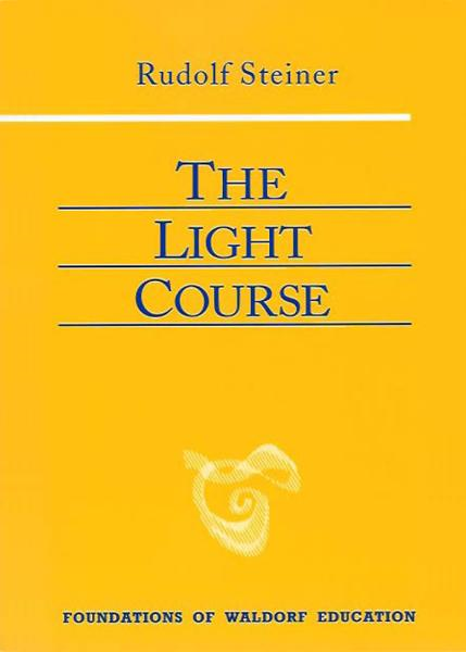 The Light Course By: Rudolf Steiner, Raoul Cansino
