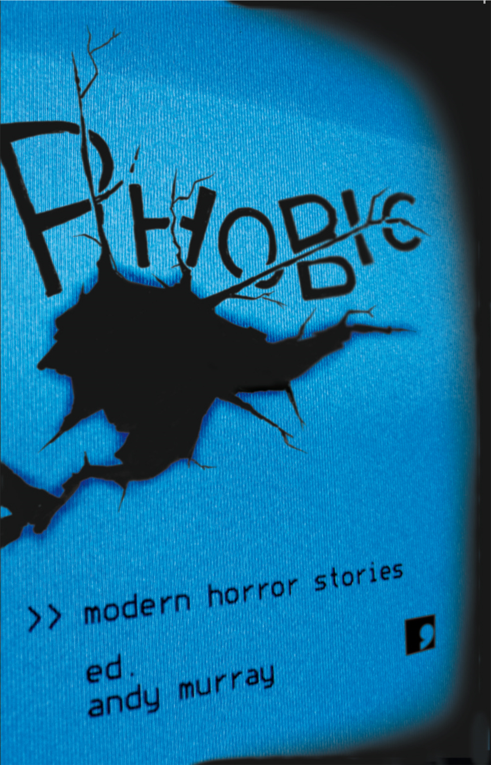 Phobic: Modern Horror Stories