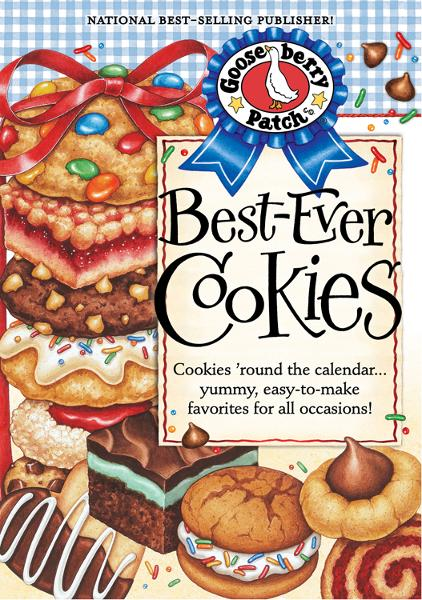 Best-Ever Cookies Cookbook: Cookies 'round the calendar.yummy, easy-to-make favorites for all occasions!