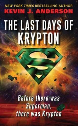 The Last Days of Krypton By: Kevin J. Anderson