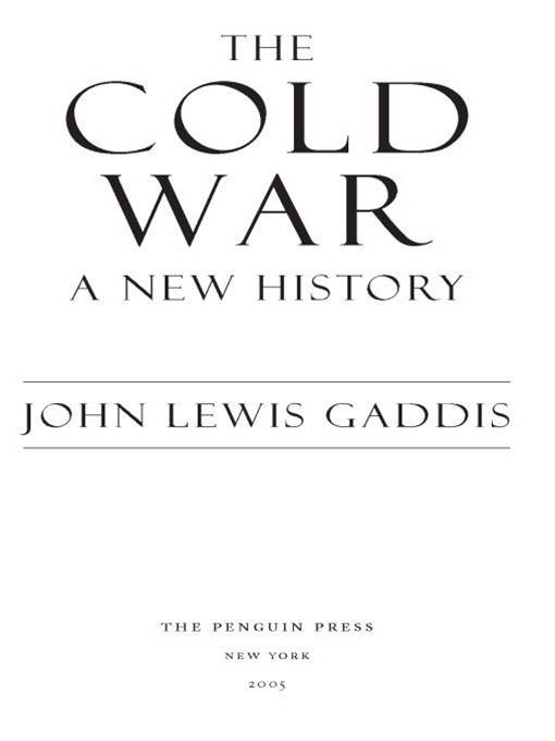 The Cold War: A New History By: John Lewis Gaddis