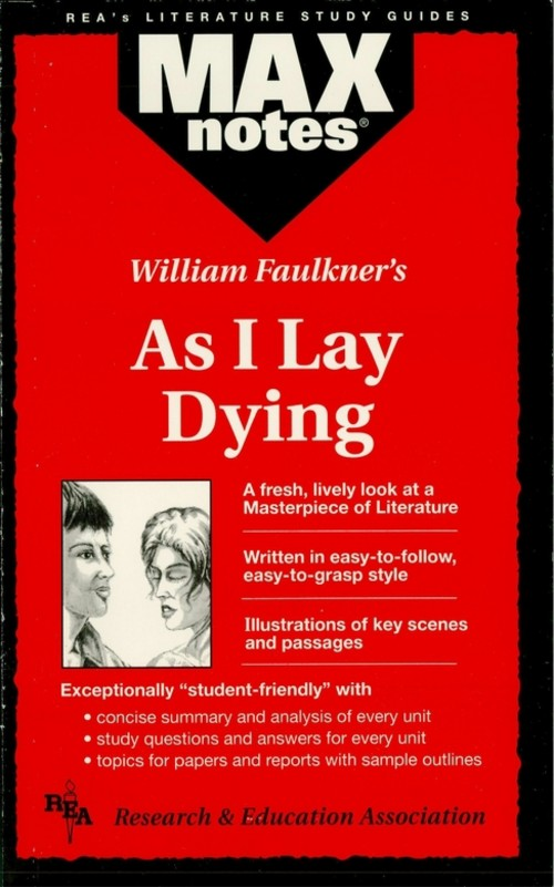 As I Lay Dying (MAXNotes Literature Guides) By: Wendy Ellen Waisala
