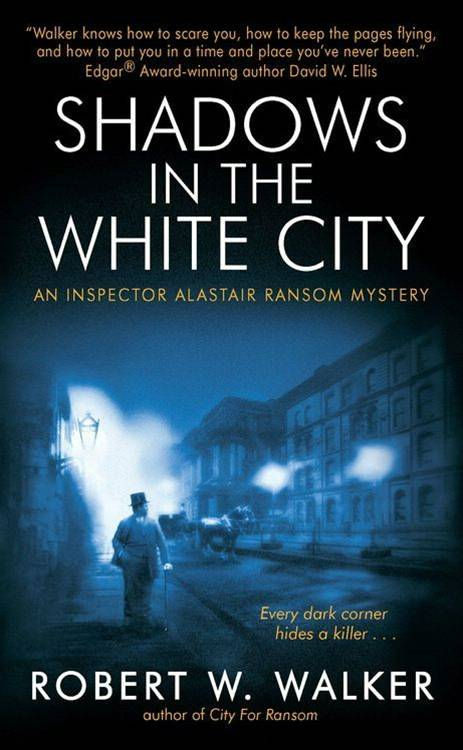 Shadows in the White City By: Robert W. Walker