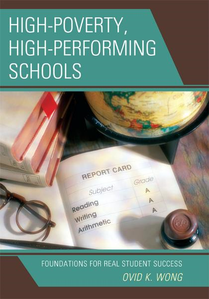 High-Poverty, High-Performing Schools By: Ovid K. Wong