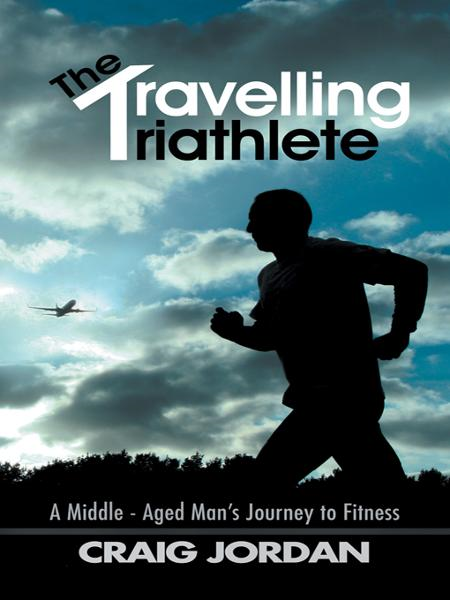 The Travelling Triathlete By: Craig Jordan